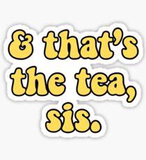 Pegatina Y ese es el té, hermana. estética amarilla