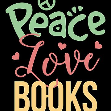 Peace Love Books by VomHaus