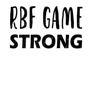 RBF Game Strong by dreamhustle