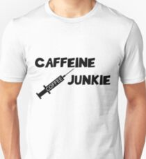 Coffee Addicted Caffeine Junkie Funny Coffee Quote Unisex T-Shirt