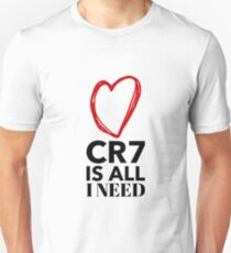 CR7 is all i need.  Who else could you possibly need?  CR7 The man, the myth, the Legend. Unisex T-Shirt