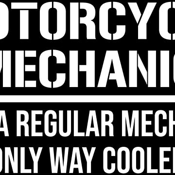 Cool Funny Motorcycle Mechanic Gift T-Shirt by zcecmza