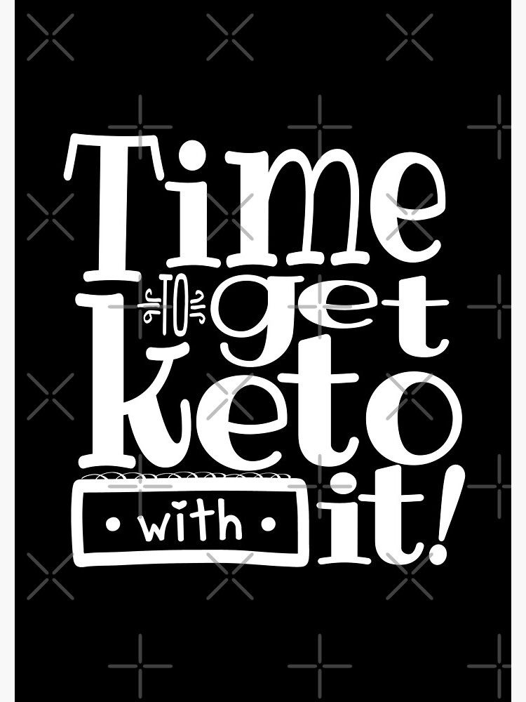 Time To Get Keto With it by juvee