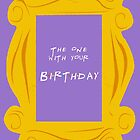 The one with your birthday by fashprints