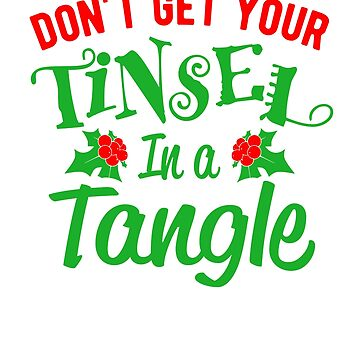Don't get your tinsel in a tangle by goodtogotees