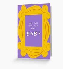 The one with the new baby Greeting Card