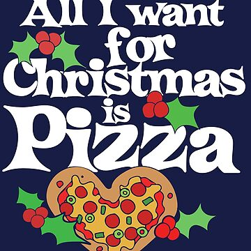 All I want for Christmas is Pizza by Boogiemonst