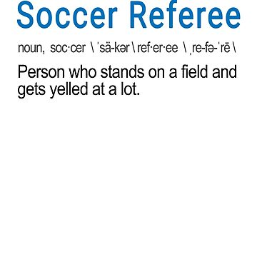 Funny Job Definition Soccer Referee Gift by LGamble12345