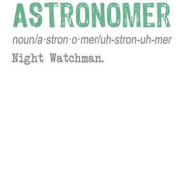 Funny Astronomer definition Gift Design by LGamble12345