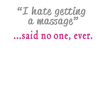 Funny massage quote for a masseuse! by LGamble12345