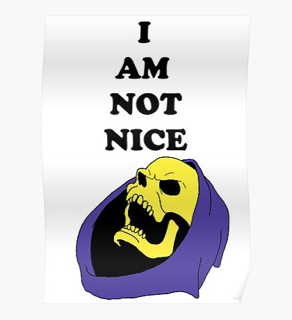 I AM NOT NICE Poster