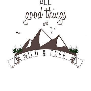 Wildlife and Nature Products - All Good Things are Wild & Free by tdkenterprises