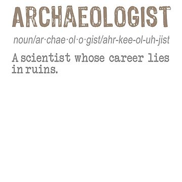 Funny Archeologist definition gift design by LGamble12345