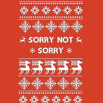 Red Sorry not Sorry Christmas's design by tanaworldtour