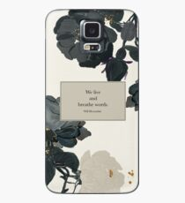 We live and breathe words. - Will Herondale. The Infernal Devices. Case/Skin for Samsung Galaxy