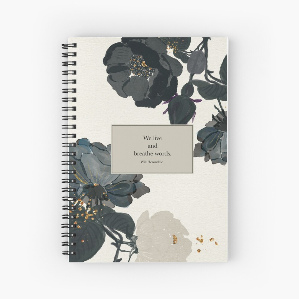 We live and breathe words. - Will Herondale. The Infernal Devices. Spiral Notebook
