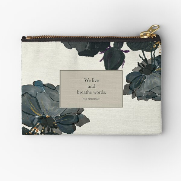 We live and breathe words. - Will Herondale. The Infernal Devices. Zipper Pouch