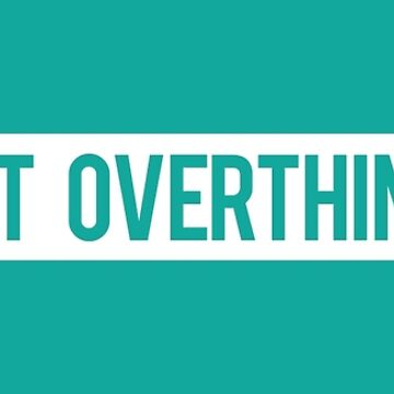 Don't Overthink It by Lightfield
