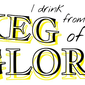 Keg of Glory West Wing Quote by shminoa
