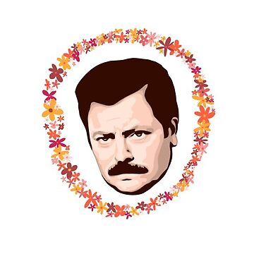 Ron Swanson - Flowers  by meganschwindler
