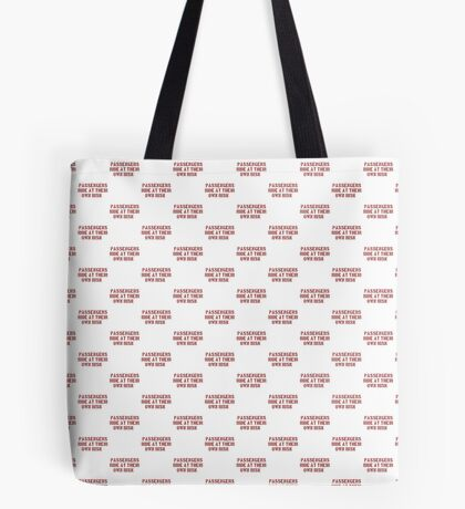 PASSENGERS RIDE AT THEIR OWN RISK Tote Bag