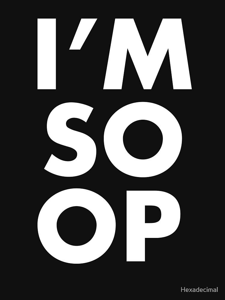 I'M SO OP | Unisex T-Shirt