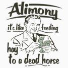 Alimony by bunnyboiler