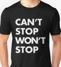 Can't stop Won't stop - White Unisex T-Shirt