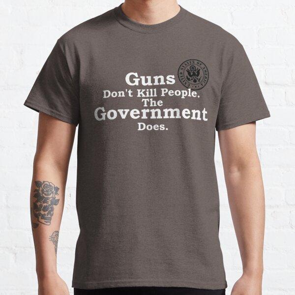 Guns don't kill people. Classic T-Shirt