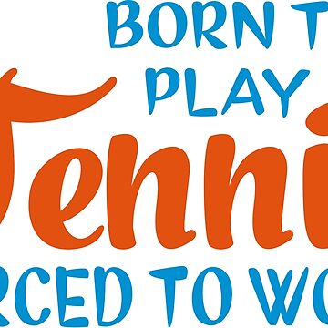 Born to play tennis by Vectorqueen