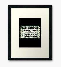 FUNNY MISQUOTED FAMOUS MOVIE LINES - Scar Face Framed Print