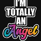 I'm Totally An Angel Halloween Costume Party Humor by Kieran Abbott