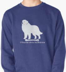 I found this humerus | Great Pyrenees | NickerStickers on Redbubble Pullover