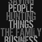 Supernatural Quote 'Family Business' by thepixelgarden