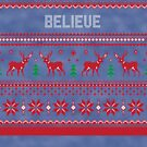 Believe Ugly Christmas Sweater by CreatedTees