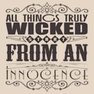 All Things Truly Wicked by bunnyboiler