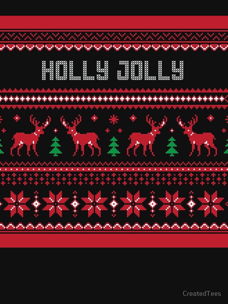 Holly Jolly Christmas Sweater by CreatedTees