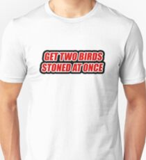 Trailer Park Boys - Get two birds stones at once - Rickyism Unisex T-Shirt