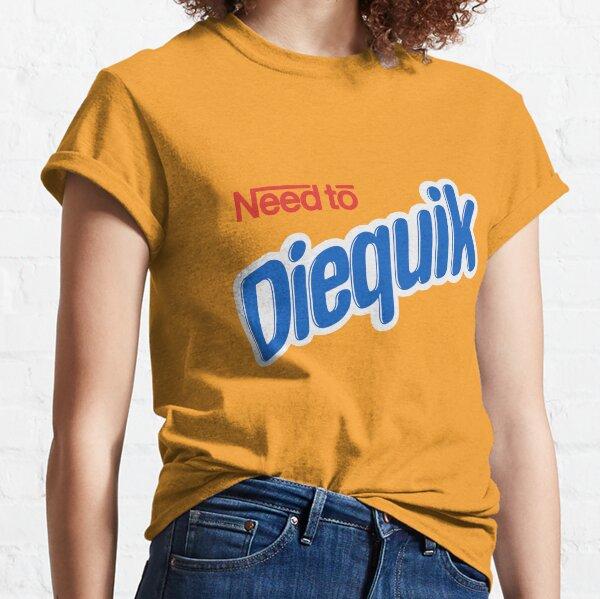 Need to Diequik Shirt Classic T-Shirt