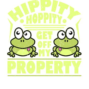 Frog Hippity Hoppity Get Off My Property by KanigMarketplac