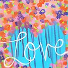 Love and Flowers by Express Yourself Artshop