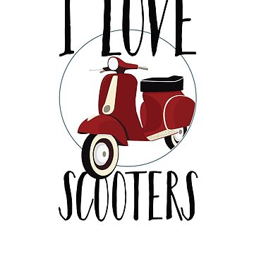 Love Scooter Scooter Lover Motor Bike by KanigMarketplac