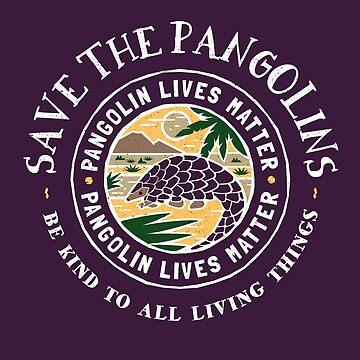 Pangolin Lives Matter, Save The Pangolins by Bangtees