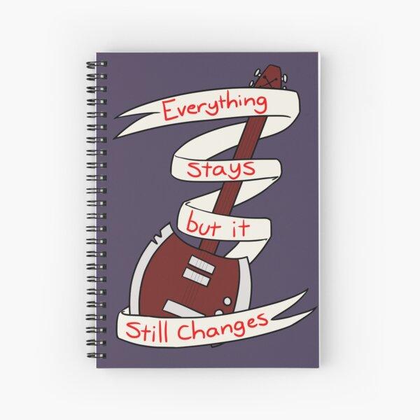 Everything Stays Spiral Notebook