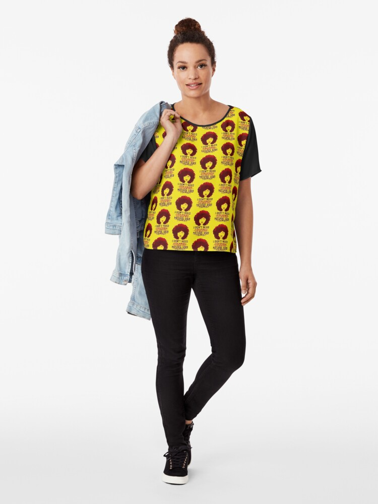 Alternate view of I Don't Need Your Approval To Wear My Natural Hair fashion Quotes Chiffon Top