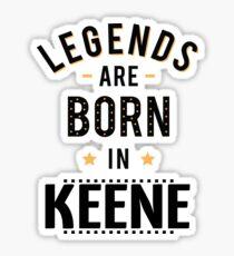 Legends Are Born In Keene New Hampshire Raised Me Sticker