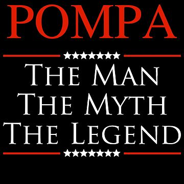 ­­­Pompa The Man The Myth The Legend Gift For Grandpa by BBPDesigns