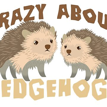 Crazy about Hedgehogs  by jazzydevil