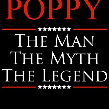 ­­­Poppy The Man The Myth The Legend Gift For Grandpa by BBPDesigns