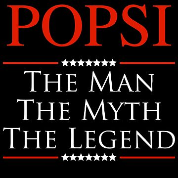 ­­­Popsi The Man The Myth The Legend Gift For Grandpa by BBPDesigns